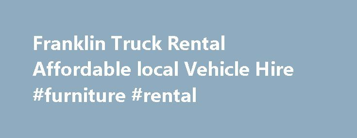 Franklin Truck Rental Affordable local Vehicle Hire #furniture #rental http://nef2.com/franklin-truck-rental-affordable-local-vehicle-hire-furniture-rental/  #rental moving trucks # Franklin Truck Rentals Auckland: Need to rent a truck. Ute or Van in the Franklin/Pukekohe area? Franklin Truck Rentals are proud to service the Franklin and wider area. Offering affordable, reliable vehicle hire. Our Trucks are easy to use and regularly serviced. With more people being understandably budget…