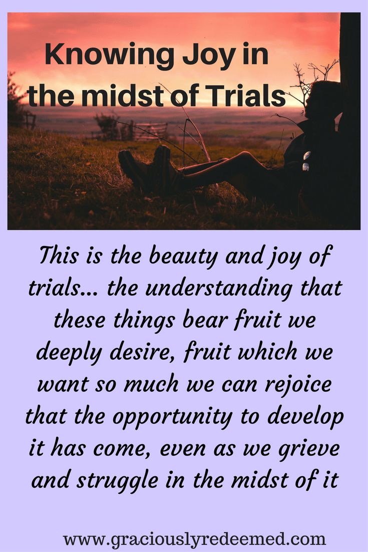 Knowing Joy in the Midst of Trials - Graciously Redeemed