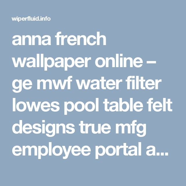 anna french wallpaper online – ge mwf water filter lowes pool table felt designs true mfg employee portal anna french wallpaper online deltech compressed air dryer bread machine ratings consumer reports silicon carbide kiln shelves types of lily plants air tiger ozone generator wholesale tanning bed bulbs blazer coon hunting lights