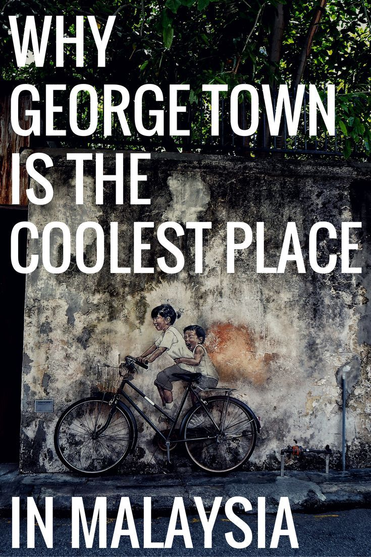why-george-town-penang-is-the-coolest-place-in-malaysia