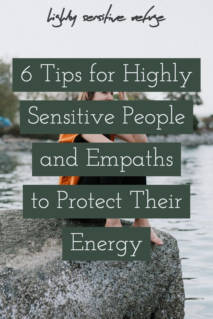 6 Tips for Highly Sensitive People and Empaths to Protect Their Energy