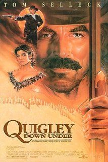 Quigley (1990) - Sharpshooter Matt Quigley is hired from America by an Australian rancher so he can shoot aborigines at a distance. Quigley takes exception to this and leaves. The rancher tries to kill him for refusing, and Quigley escapes into the brush with a woman he rescued from some of the rancher's men, and are helped by aborigines. Quigley returns the help, before going on to destroy all his enemies. Written by Ed Sutton