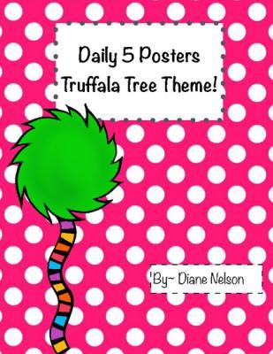 Daily Five Posters Truffala Tree Theme! from Crazy About Learning! on TeachersNotebook.com -  (5 pages)  - These are Daily 5 Posters based on the Daily 5 model by The 2 Sisters, Gail Boushey and Joan Moser. I have included half size posters and smaller tags to add to your buckets or tables.