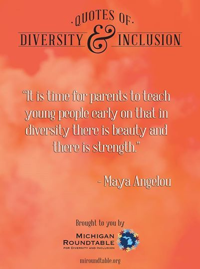 Quotes of Diversity and Inclusion from Michigan Roundtable