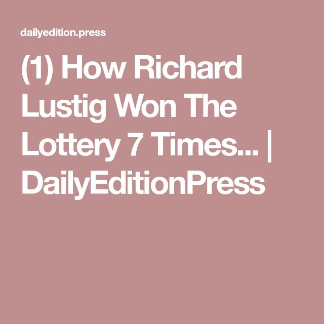 (1) How Richard Lustig Won The Lottery 7 Times... | DailyEditionPress