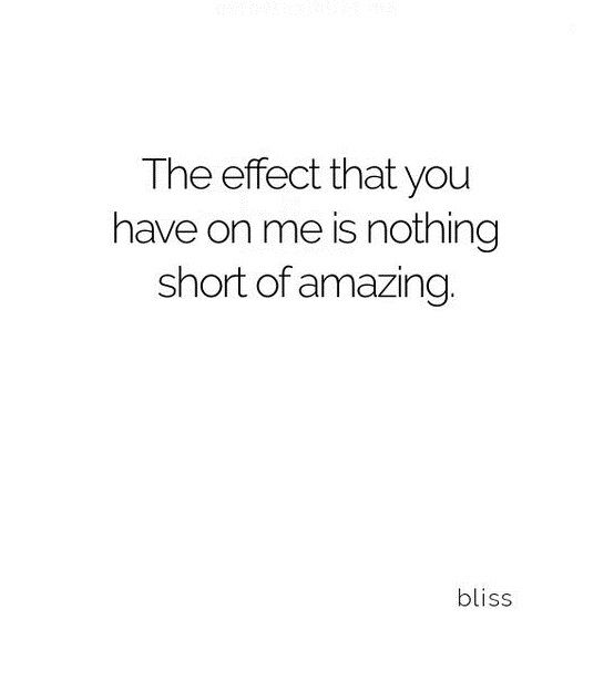 The effect that you have on me - Tap to see more 'I love you' quotes that will definitely melt his/her heart! | @mobile9