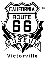 Celebrating the Historic Mother Road… California Route 66 Museum, Victorville, CA