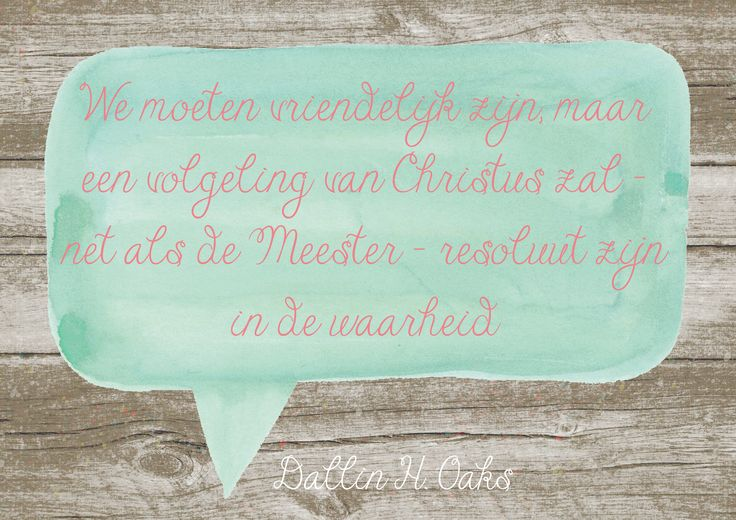 Quote Dallin H. Oaks, Algemene Conferentie oktober 2014