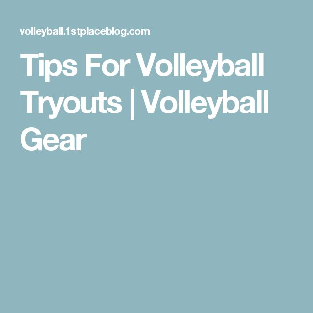 Tips For Volleyball Tryouts | Volleyball Gear