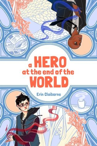 """A hero at the end of the world"", by Erin Claiborne - Ewan Mao knows one thing for certain: according to prophecy, it's his destiny to kill the evil tyrant whose dark reign has terrorized Britain for as long as he can remember. But when Ewan's big moment comes and his best friend, the clever and talented Oliver Abrams, defeats the villain for him, Ewan's bright future crumbles before him."