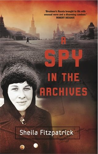 A Spy in the Archives by Sheila Fitzpatrick. Shortlisted for the National Biography Award, 2014. Published by Melbourne University Press, 2013. State Library of New South Wales copy: http://library.sl.nsw.gov.au/record=b4103223
