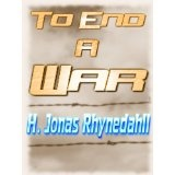 To End a War (Kindle Edition)By H. Jonas Rhynedahll