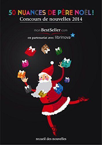 50 nuances de Père Noël de Ouvrage collectif, http://www.amazon.fr/dp/B00RM1DF34/ref=cm_sw_r_pi_dp_LUmQub03S97Y2