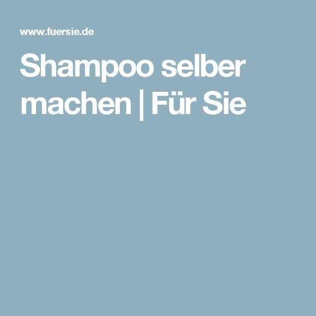 Shampoo selber machen | Für Sie