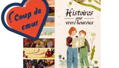 Histoires pour vivre heureux : 14 contes de sagesse pour les enfants