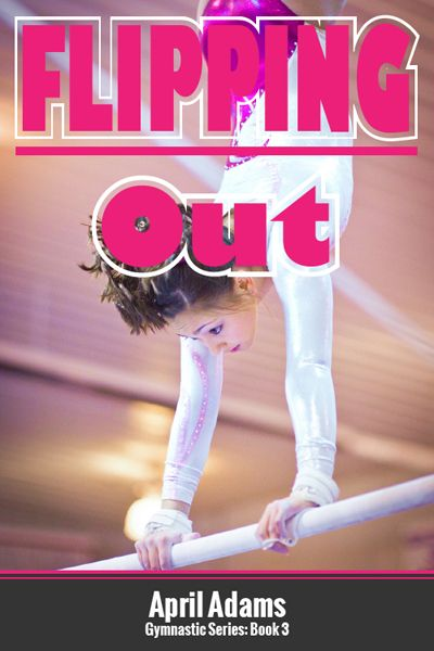 Flipping Out -A book for gymnasts about their sport.