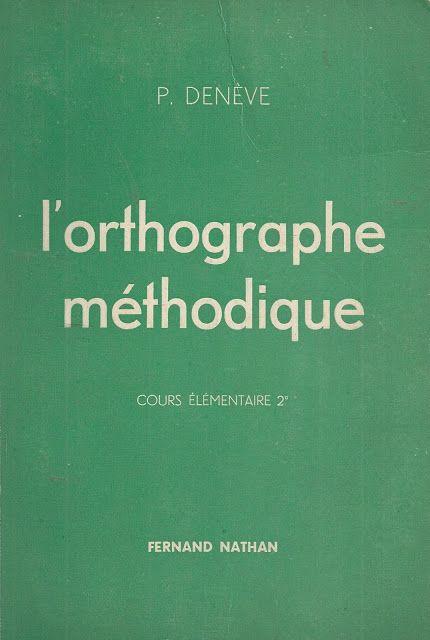 Manuels anciens: P. Denève, L'orthographe méthodique CE2 (1962)