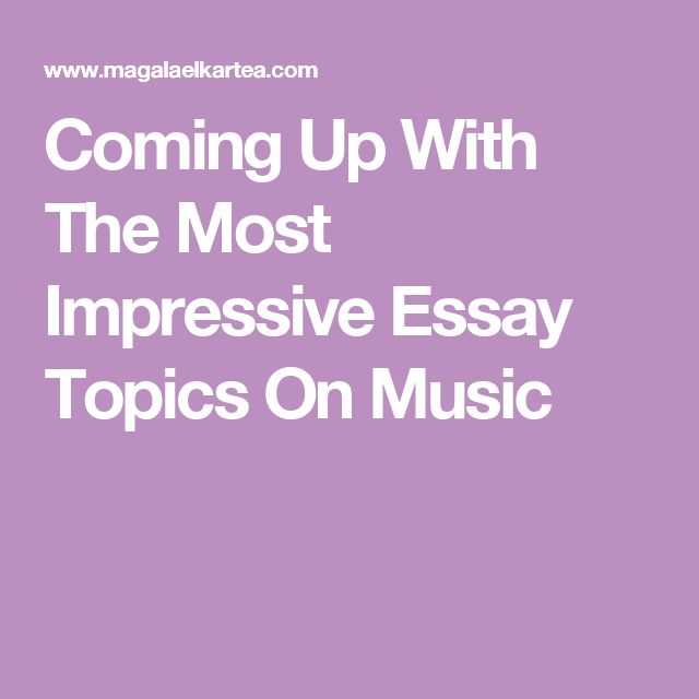 Music essay topics