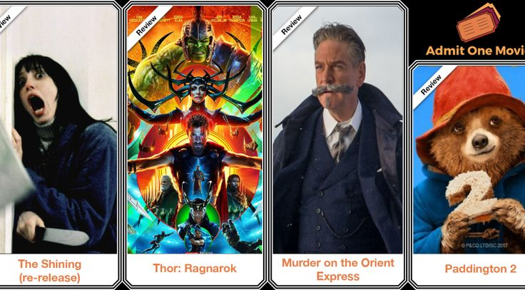 Episode 43 - http://www.admitonemovies.com/2017/the-one-with-murder-on-the-orient-express-thor-ragnarok-the-shining-and-paddington-2/