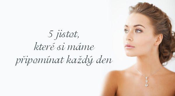 5 jistot, které si máme připomínat každý den | ProNáladu.cz