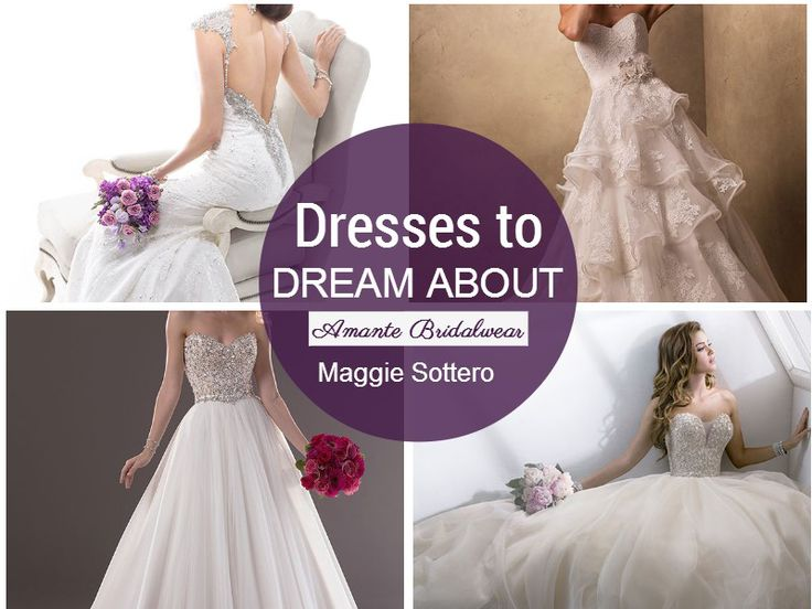 The Ultimate Wedding Dresses for the Ultimate Day: Your WEDDING Day  See page 9 for more dresses from Amante Bridalwear, by Maggie Sottero.