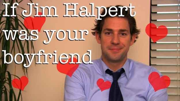 45 Things That Would Happen If Jim Halpert Were Your Boyfriend
