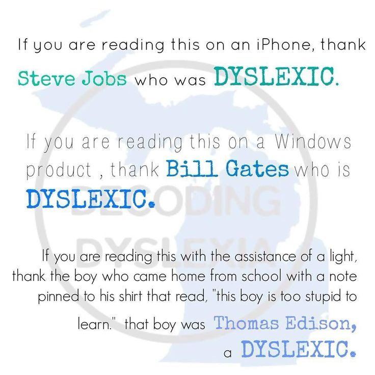 """If you are reading this, thank a dyslexic."""