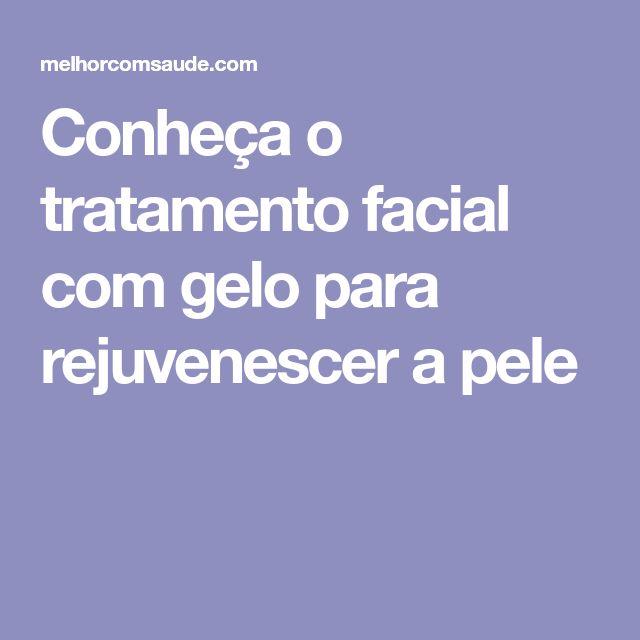 Conheça o tratamento facial com gelo para rejuvenescer a pele