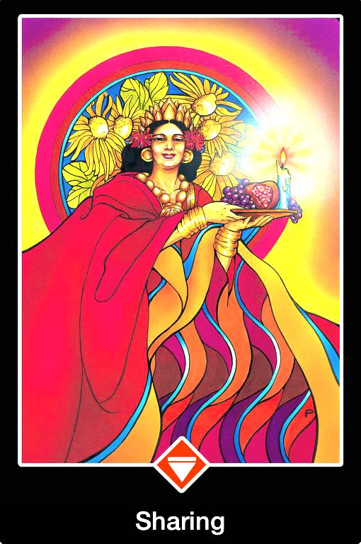 "Sharing: ""The Queen Of Fire is so rich, so much a queen, that she can afford to give. It doesn't even occur to her to take inventories or to put something aside for later. She dispenses her treasures without limits, welcoming all and sundry to partake of the abundance, fertility and light that surrounds her.  Sharing, from the Osho Zen Tarot Card deck, by Osho"