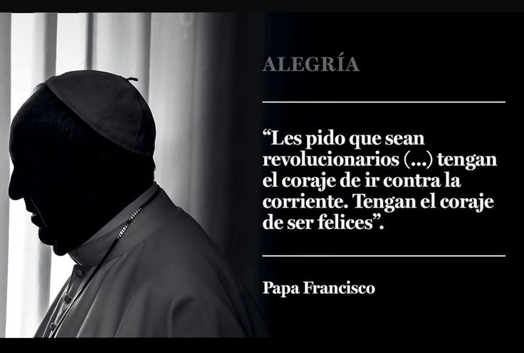 Frases célebres del Papa Francisco sobre la paz, los jóvenes y la familia, la amistad, alegría y solidaridad, la esperanza, el coraje y la diversidad .