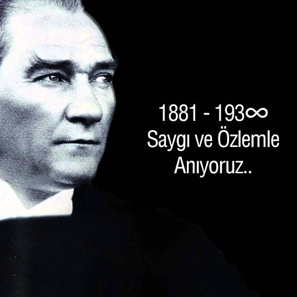 Mustafa Kemal Atatürk'ü saygı ve özlemle anıyoruz...
