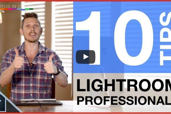10 Tips for Advanced Lightroom Users    A Post By: Darlene Hildebrandt