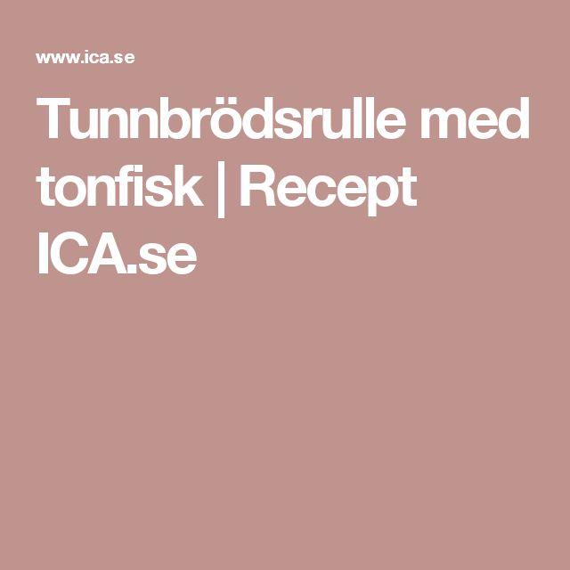 Tunnbrödsrulle med tonfisk | Recept ICA.se