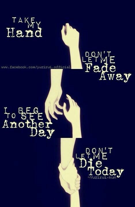 Take my hand, don't let me fade away, I beg to see another day, don't let me die today, sad, text, anime hands, grasping, falling; Anime