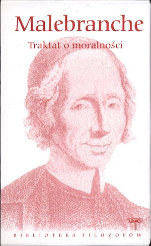 Traktat o moralności, Nicolas Malebranche, Hachette Polska, 2010, http://www.antykwariat.nepo.pl/traktat-o-moralnosci-nicolas-malebranche-p-14242.html