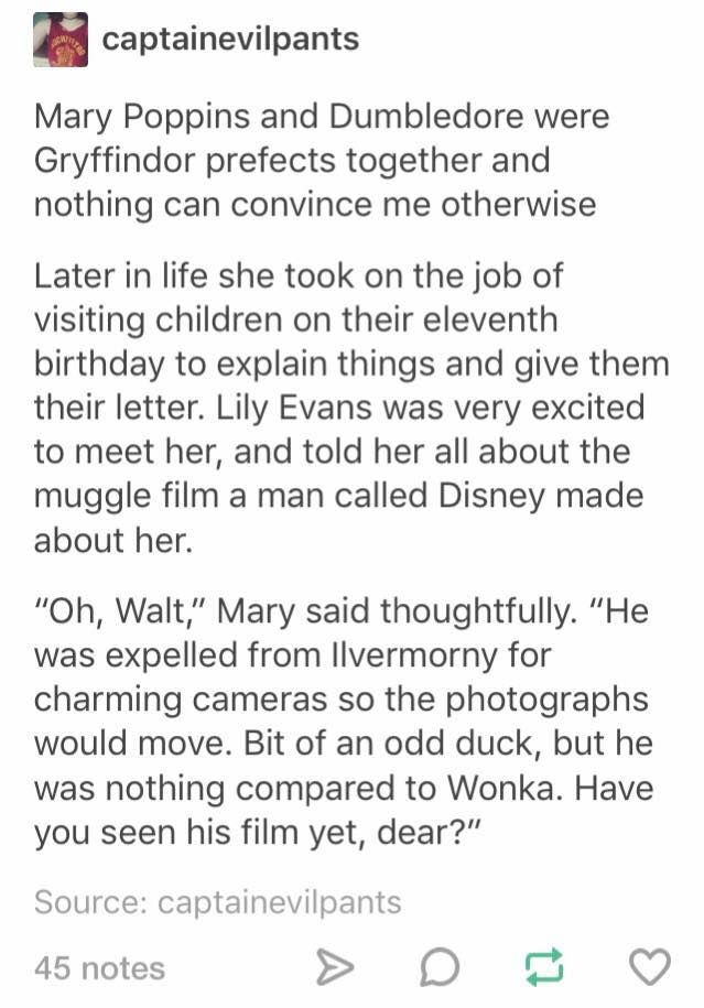 Omg! Mary Poppins and Dumbledore would've totally been contemporaries!! I never realized that before! Fandom implosion!!!
