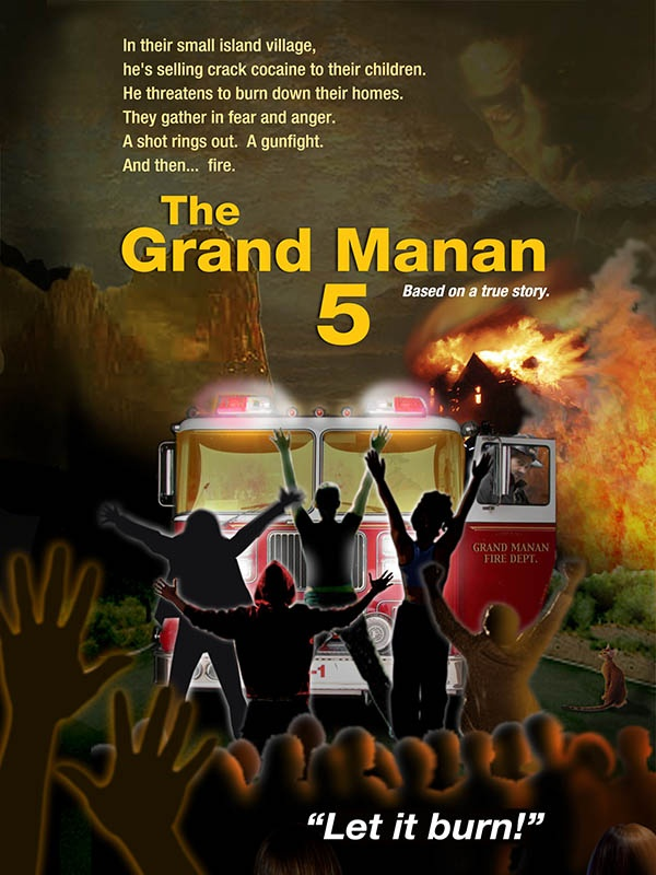 "This story of the ""Grand Manan 5,"" a group of young fishermen who decided to rid their island of a drug dealer, would make a great movie.  (This is a poster I created in Photoshop to illustrate the idea)."