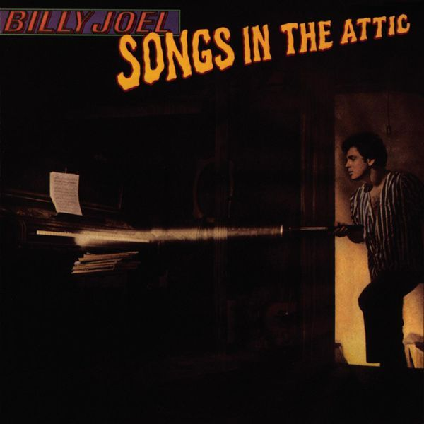 SONGS IN THE ATTIC is a collection of some of Billy Joel's personal favorites, all recorded live. Description from ebay.com. I searched for this on bing.com/images