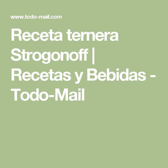 Receta ternera Strogonoff | Recetas y Bebidas - Todo-Mail