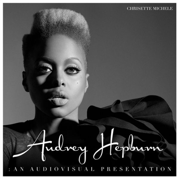 Coast 2 Coast Mixtapes Presents Chrisette Michele's New Mixtape: Audrey Hepburn: An Audiovisual Presentation featuring all new unreleased material from Chrisette Michele as a dedication to the artistic vision inspired by Audrey Hepburn and the #RichHipster movement!