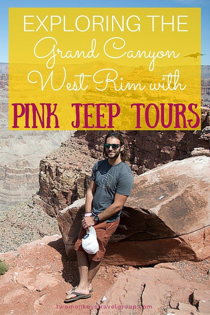 Exploring the Grand Canyon West Rim with Pink Jeep Tours.We did the Grand Canyon West Rim Classic Tour with Pink Jeep Tours  One of the scenic adventures Pink Jeep offers is a beautiful tour of the West rim of the Grand Canyon, that's the tour we chose.
