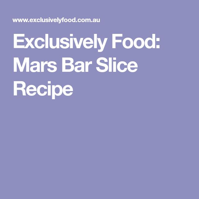 Exclusively Food: Mars Bar Slice Recipe