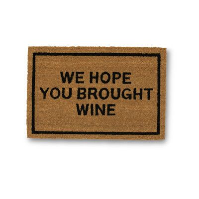 We Hope You Brought Wine Coir Doormat