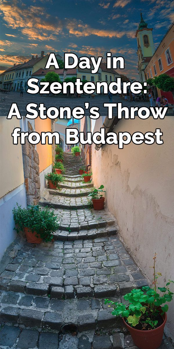 A Day in Szentendre: A Stone's Throw from Budapest