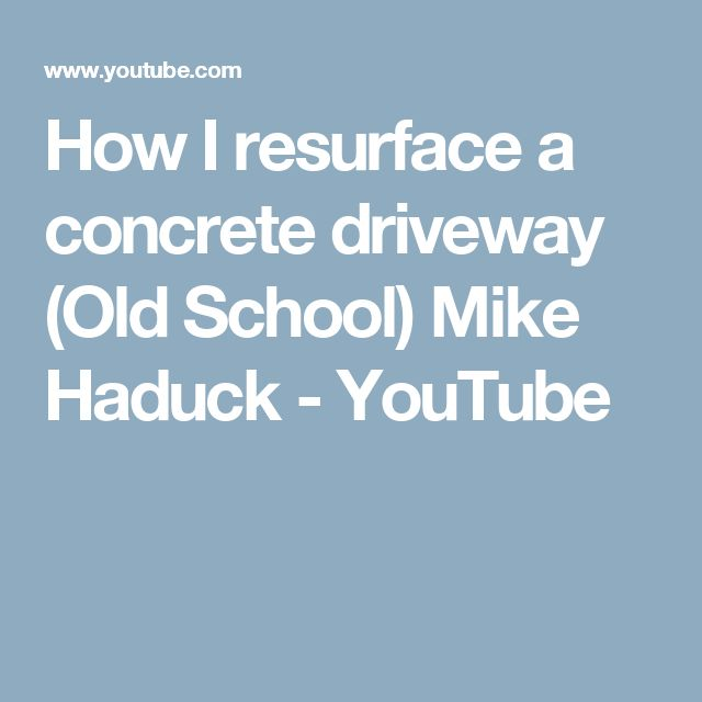 How I resurface a concrete driveway (Old School) Mike Haduck - YouTube