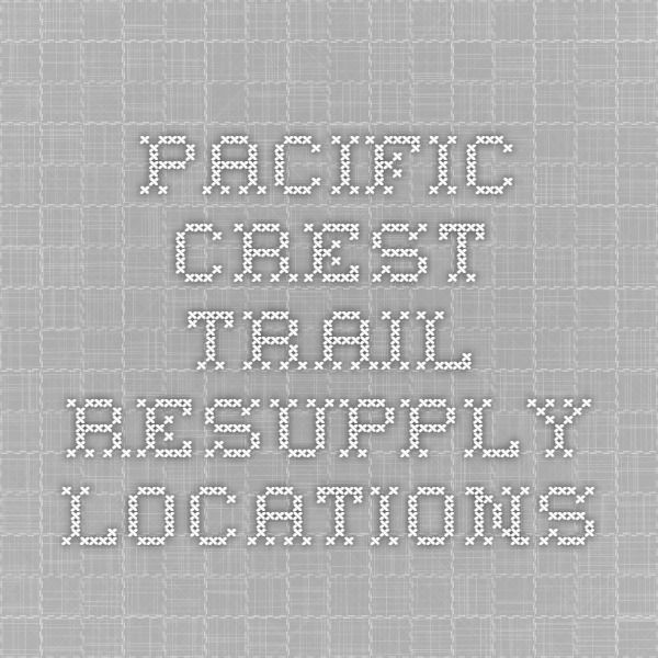 Pacific Crest Trail Resupply Locations