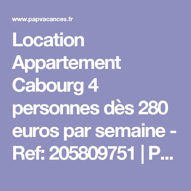 Location Appartement Cabourg 4 personnes dès 280 euros par semaine - Ref: 205809751 | Particulier - PAP Vacances