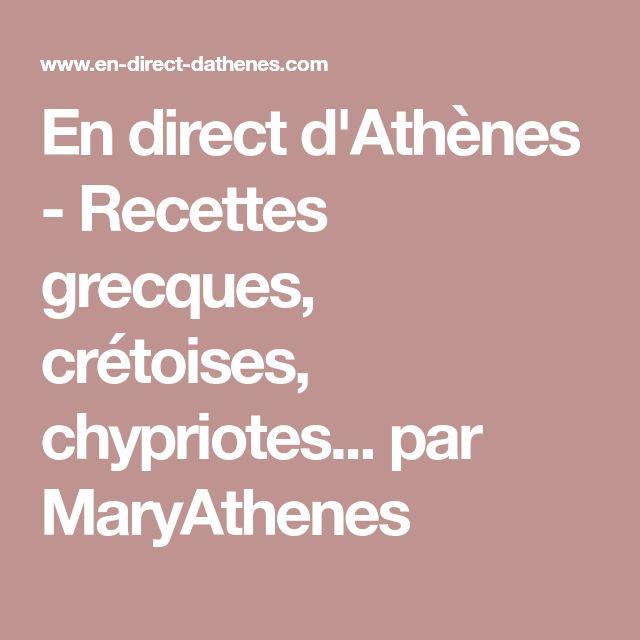 En direct d'Athènes - Recettes grecques, crétoises, chypriotes... par MaryAthenes