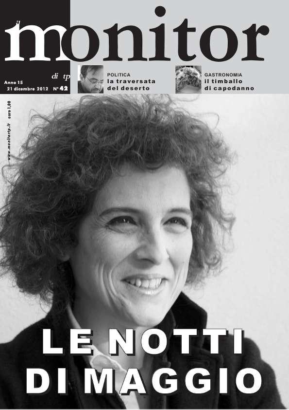 Numero quarantadue del 2012 di Monitor, la politica in bianco e nero in provincia di Trapani. In copertina Sabrina Rocca.