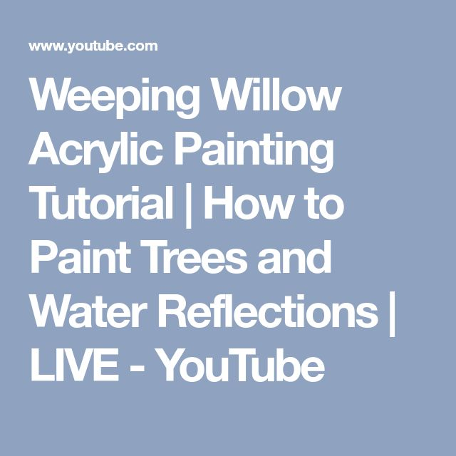 Weeping Willow Acrylic Painting Tutorial | How to Paint Trees and Water Reflections | LIVE - YouTube